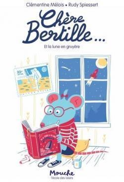 Couverture du livre : Chère Bertille et la lune en gruyère