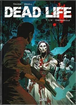 Couverture du livre : Dead life, tome 1 : Crépuscule