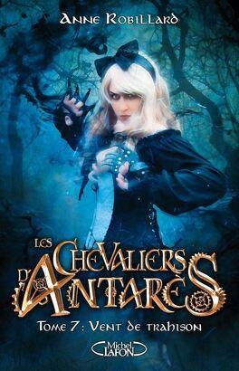 Couverture du livre : Les Chevaliers d'Antarès, Tome 7 : Vent de trahison