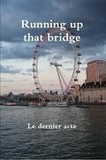 Running up that bridge - tome 3