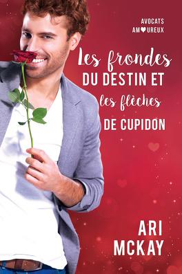 Couverture du livre : Avocats amoureux, Tome 2 : Les frondes du destin et les flèches de Cupidon
