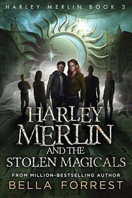 Couverture du livre : Harley Merlin, Tome 3 : Harley Merlin and the Stolen Magicals