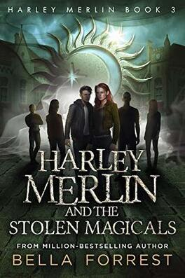 Couverture du livre : Harley Merlin, Tome 3 : Harley Merlin and the Stolen Magicals
