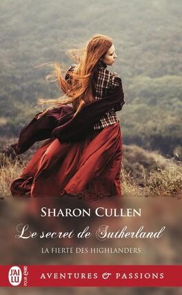 Couverture du livre : La fierté des Highlanders, Tome 1 : Le secret du Sutherland