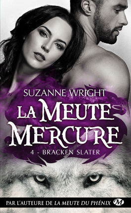 Couverture du livre : La Meute Mercure, Tome 4 : Bracken Slater