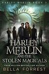 Harley Merlin, Tome 3 : Harley Merlin and the Stolen Magicals