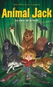 Animal Jack, Tome 1 : Le Cœur de la forêt