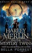 Harley Merlin, Tome 2 : Harley Merlin and the Mystery Twins