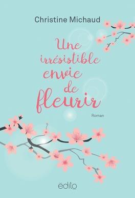 Couverture du livre : Une irrésistible envie de fleurir