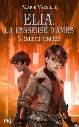 Couverture du livre : Elia, la Passeuse d'Ã'mes - tome 3 : Saison Chaude