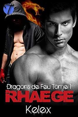 Couverture du livre : Fire Dragon, Tome 1 : Rhaege, Dragon de feu