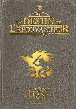 Couverture du livre : L'Épouvanteur, Tome 8 : Le Destin de l'Épouvanteur