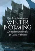 Winter Is Coming - les Racines Medievales de Game of Thrones
