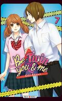Be-Twin you and me, Tome 7