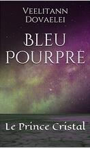 Bleu pourpre, Tome 1 : Le Prince cristal