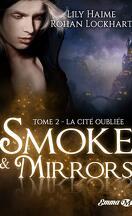 Smoke & Mirrors, Tome 2 : La Cité oubliée