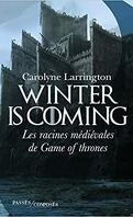 Winter Is Coming - les Racines Medievales de Game of Thrones