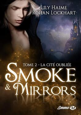 Couverture du livre : Smoke & Mirrors, Tome 2 : La Cité oubliée