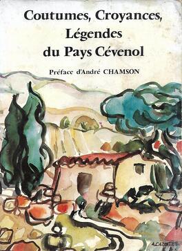 Couverture du livre : Coutumes, croyances & légendes du pays cévenol