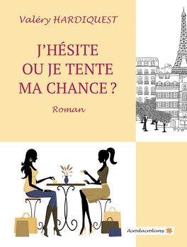 Couverture du livre : J'hésite ou je tente ma chance ?