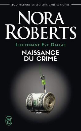 Couverture du livre : Lieutenant Eve Dallas, Tome 23 : Naissance du crime