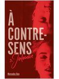 A contre sens, Tome 3 : Jalousie