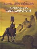 Au fil des siècles - Histoire(s) de Carcassonne