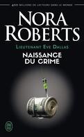 Lieutenant Eve Dallas, Tome 23 : Naissance du crime