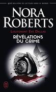 Lieutenant Eve Dallas, Tome 45 : Révélations du crime