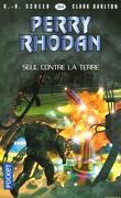 Perry Rhodan, Tome 364 : Seul contre la terre