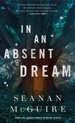 Wayward Children, tome 4 : In an Absent Dream