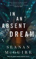 Wayward Children, Tome 4 : In an Absent Dream