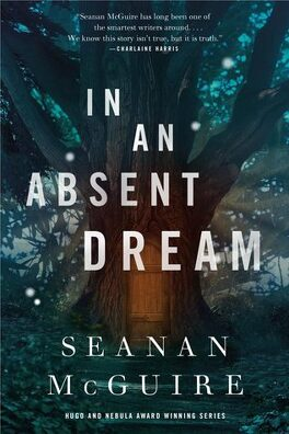 Couverture du livre : Wayward Children, tome 4 : In an Absent Dream