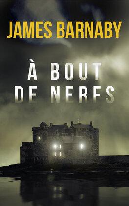 Couverture du livre : A bout de nerfs