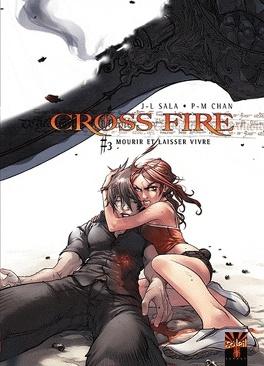 Couverture du livre : Cross Fire, Tome 3 : Mourir et laisser vivre