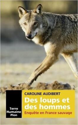 Couverture du livre : Des Loups et des Hommes, Enquête en France Sauvage