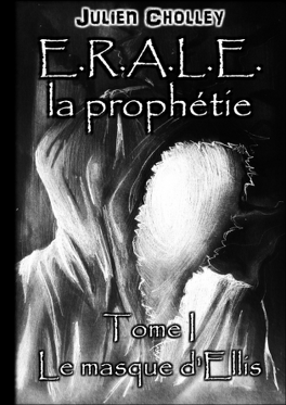 Couverture du livre : E.R.A.L.E Le masque d'Ellis