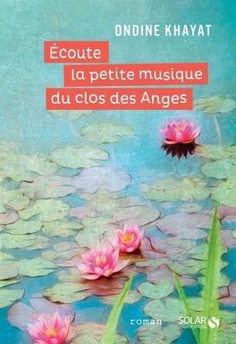 Couverture du livre : Écoute la petite musique du clos des anges