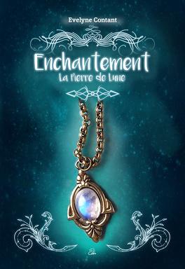 Couverture du livre : Enchantement, tome 1 : La pierre de lune
