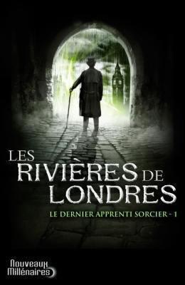 Couverture du livre : Le Dernier Apprenti sorcier, Tome 1 : Les Rivières de Londres