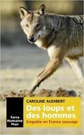 Des Loups et des Hommes, Enquête en France Sauvage