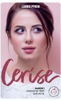 Cerise, Saison 1 : L'Amour ne tient qu'à un fil