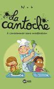 La cantoche, tome 3 : A consommer sans modération