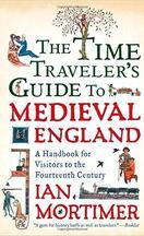 The Time Traveler's Guide to Médiéval England