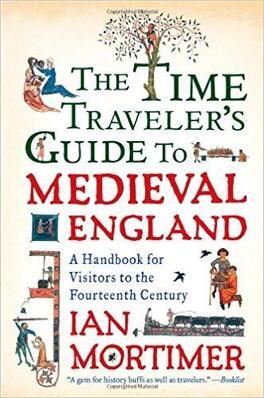 Couverture du livre : The Time Traveler's Guide to Médiéval England