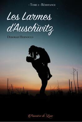Couverture du livre : Les Larmes d'Auschwitz, tome 1 : Résistance