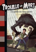 Trouille-La-Mort, tome 6 : La griffe du loup-garou