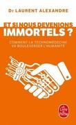 Et si nous devenions immortels?