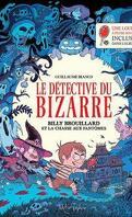 Le Détective du Bizarre, tome 1 : Billy Brouillard et la chasse aux fantômes