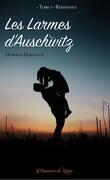 Les Larmes d'Auschwitz, tome 1 : Résistance